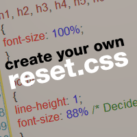 Create Your Own Reset.css File