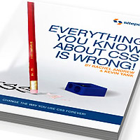 Everything You Know About CSS is Wrong